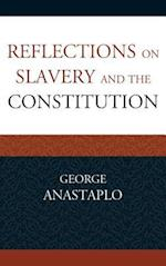 Reflections on Slavery and the Constitution (Studies in Marxism and Humanism)