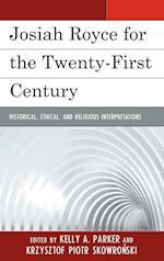 Josiah Royce for the Twenty-first Century