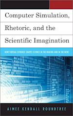 Computer Simulation, Rhetoric, and the Scientific Imagination