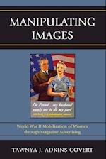 Manipulating Images (Lexington Studies in Political Communication)