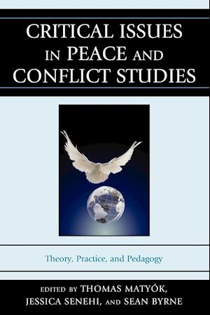 Bog, paperback Critical Issues in Peace and Conflict Studies af Jessica Senehi, Sean Byrne