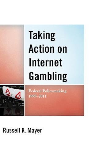 Taking Action on Internet Gambling
