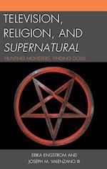 Television, Religion, and Supernatural af Erika Engstrom