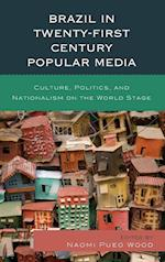 Brazil in Twenty-First Century Popular Media af Naomi Pueo Wood