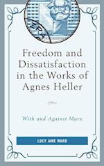 Freedom and Dissatisfaction in the Works of Agnes Heller