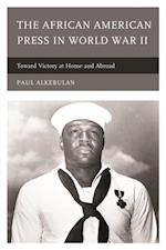 African American Press in World War II af Paul Alkebulan