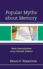 Popular Myths about Memory af Brian H. Bornstein
