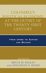 Colombia's Political Economy at the Outset of the Twenty-First Century af Jonathan D. Rosen