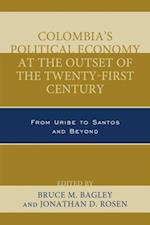 Colombia's Political Economy at the Outset of the Twenty-First Century