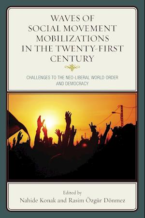 Bog, paperback Waves of Social Movement Mobilizations in the Twenty-First Century af Nahide Konak