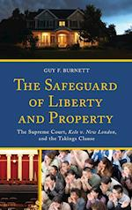 The Safeguard of Liberty and Property: The Supreme Court, Kelo V. New London, and the Takings Clause af Guy F. Burnett