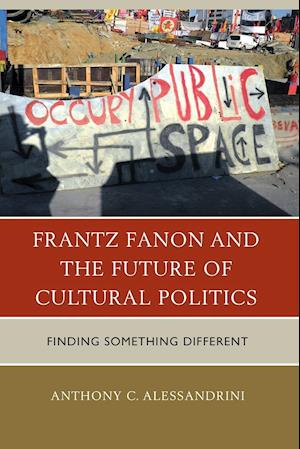 Bog, paperback Frantz Fanon and the Future of Cultural Politics af Anthony C. Alessandrini