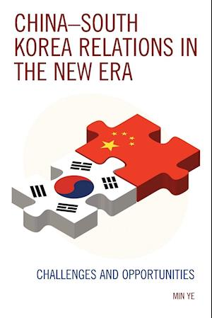 China-South Korea Relations in the New Era: Challenges and Opportunities