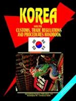 Korea South Customs and Trade Regulations Handbook