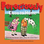 Ferociously Close to Home (Close to Home, nr. 15)