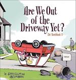Are We Out of the Driveway Yet? (Zits Sketchbook Paperback, nr. 11)