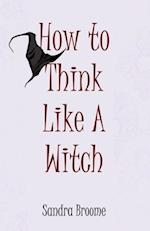 How to Think Like a Witch