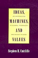 Ideas, Machines and Values