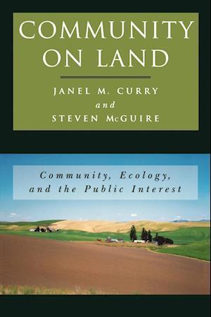 Community on Land: Community, Ecology, and the Public Interest