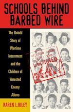 Schools behind Barbed Wire