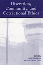Discretion, Community, and Correctional Ethics af Derek R Brookes, Michael Jacobson, Todd R Clear