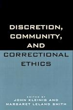 Discretion, Community, and Correctional Ethics af Michael Jacobson, Audrey J Bomse, Todd R Clear