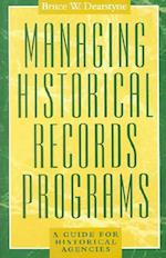 Managing Historical Records Programs (American Association for State & Local History)