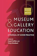 Museum and Gallery Education (Professional museum & heritage series)