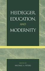 Heidegger, Education, and Modernity af Michael A. Peters