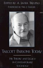 Talcott Parsons Today