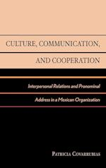 Culture, Communication, and Cooperation
