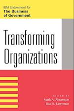 Transforming Organizations (The Pricewaterhousecoopers Endowment Series on the Business of Government)
