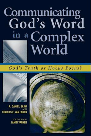 Communicating God's Word in a Complex World: God's Truth or Hocus Pocus?: God's Truth or Hocus Pocus?