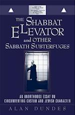 The Shabbat Elevator and Other Sabbath Subterfuges af Alan Dundes