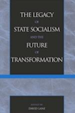 The Legacy of State Socialism and the Future of Transformation af David Lane