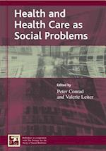Health and Health Care as Social Problems (Understanding Social Problems: An SSSP Presidential S)
