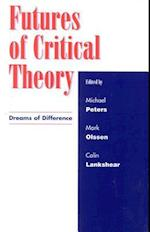 Futures of Critical Theory af Mark Olssen, Michael Peters, Colin Lankshear