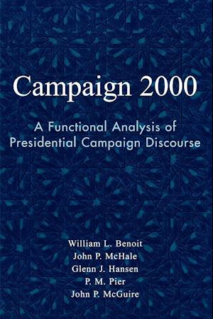 Campaign 2000: A Functional Analysis of Presidential Campaign Discourse