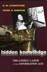 Hidden Knowledge af Peter H. Sawchuk, D. W. Livingstone