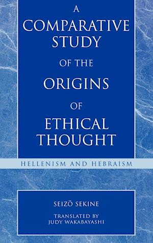 A Comparative Study of the Origins of Ethical Thought