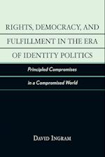 Rights, Democracy and Fulfillment in the Era of Identity Politics af David Ingram