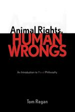 Animal Rights, Human Wrongs
