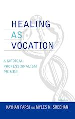 Healing as Vocation (Practicing Bioethics)