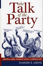 The Talk of the Party (Communication, Media, and Politics)