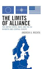 The Limits of Alliance (New International Relations of Europe)