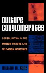 Culture Conglomerates (Critical Media Studies: Institutions, Politics, and Culture)