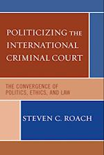 The International Criminal Court, Ethics, and Global Justice