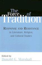 The Force of Tradition af Donald G. Marshall