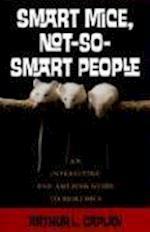 Smart Mice, Not So Smart People af Arthur L. Caplan
