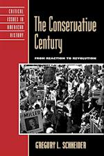 The Conservative Century (Critical Issues in American History)
